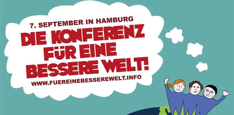 Die 1. Konferenz für eine bessere Welt in Hamburg