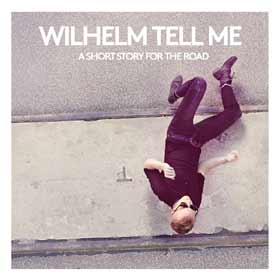 Wilhelm Tell me - A Short Story For The Road