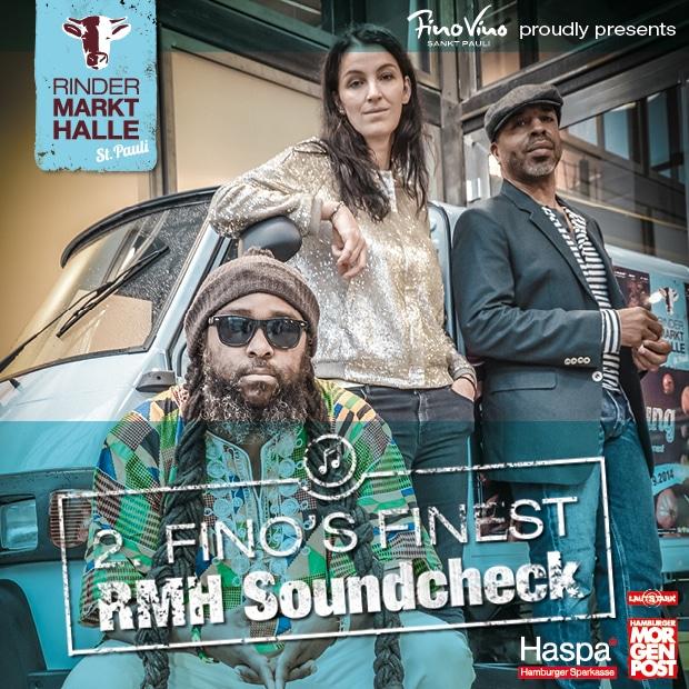 Fino's Finest – 2. RMH Soundcheck in der Rindermarkthalle St. Pauli