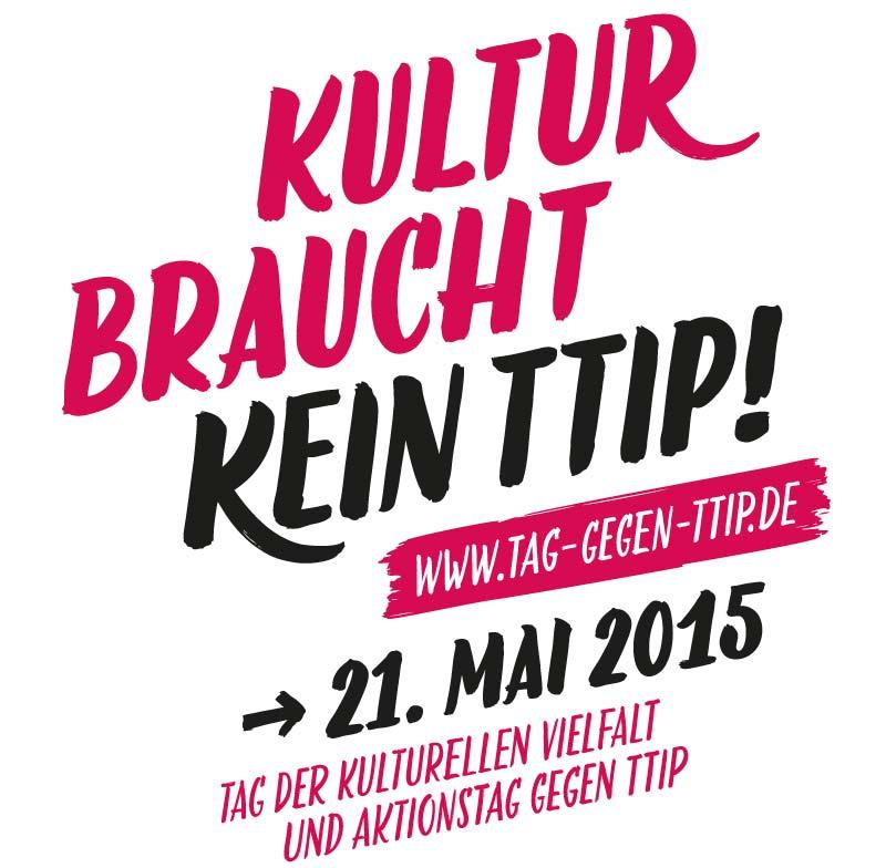 Tag der kulturellen Vielfalt – Bundesweiter Aktionstag am 21. Mai gegen TTIP