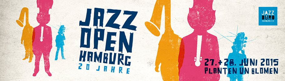20. Jazz Open Hamburg am 27. & 28. Juni 2015