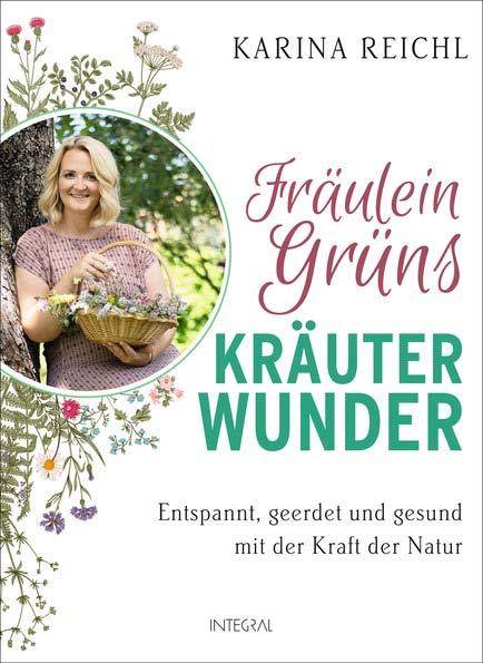 Buchtipp: Fräulein Grüns Kräuterwunder – Entspannt, geerdet und gesund mit der Kraft der Natur