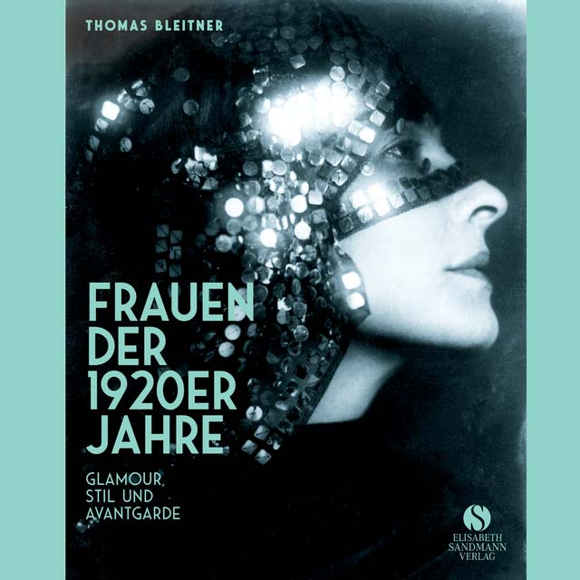 Buchtipp: Jubiläumsausgabe 'Die Frauen der 1920er Jahre'