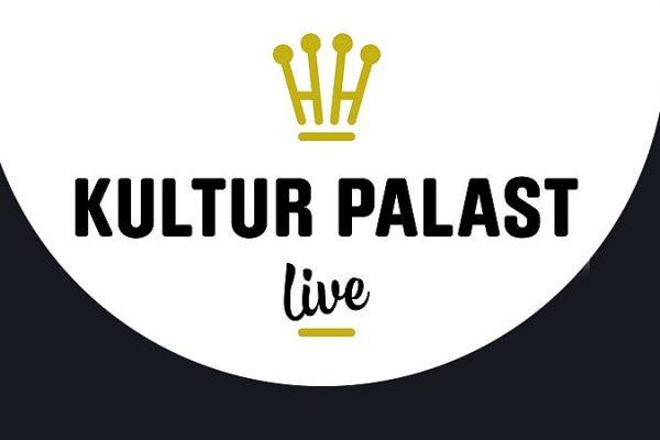 Kultur Palast live
